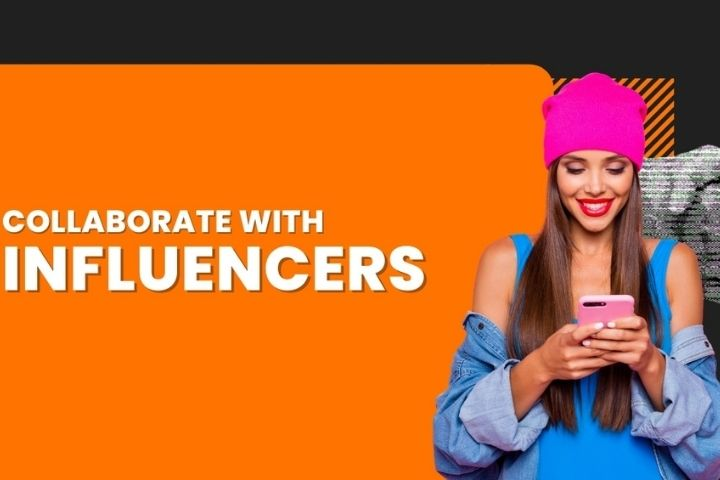 Collaborate With Influencers
