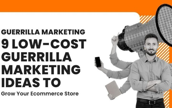 Guerrilla Marketing : 9 Low-Cost Guerrilla Marketing Ideas To Grow Your Ecommerce Store